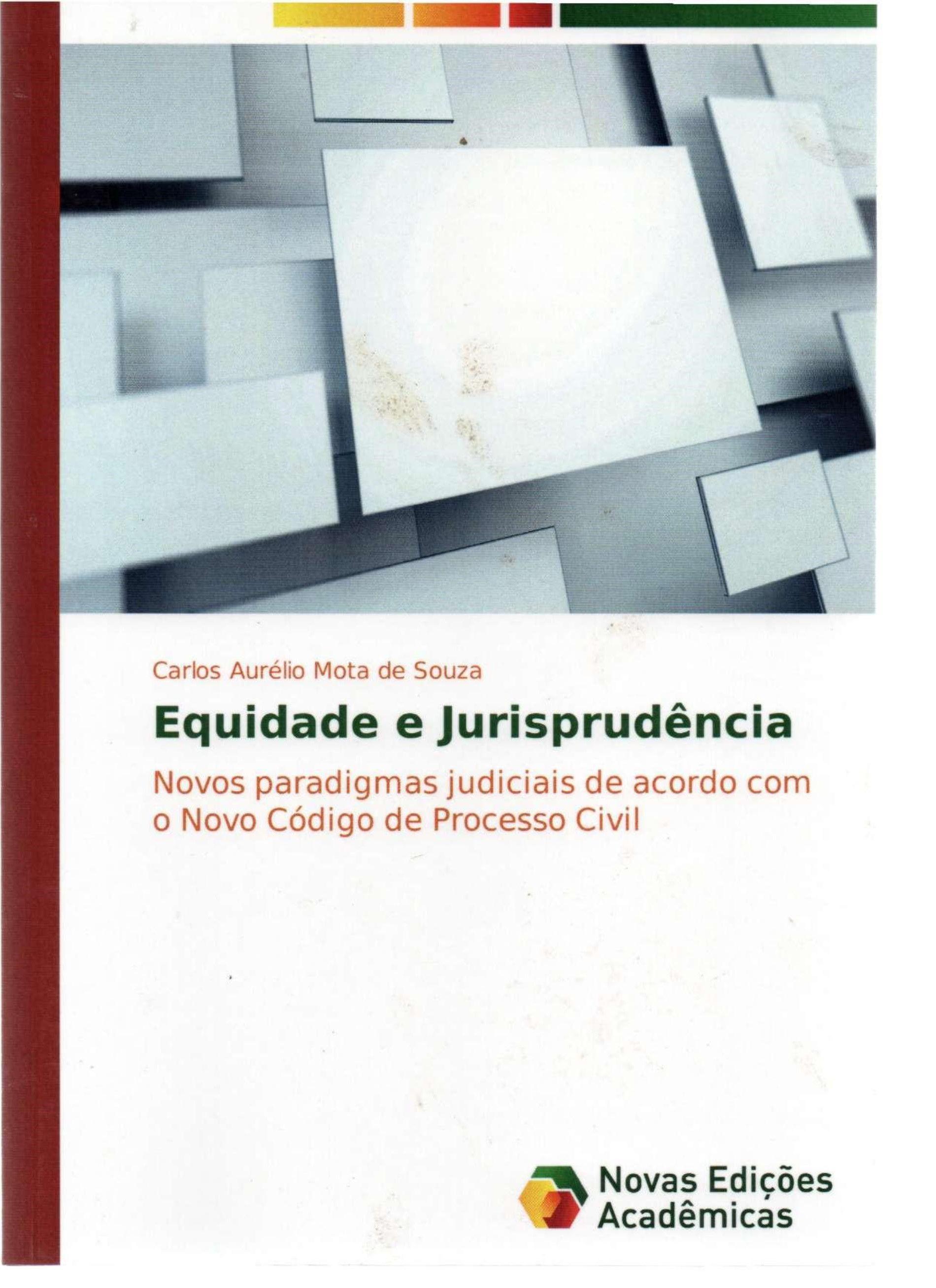 Equidade e Jurisprudência: Novos paradigmas judiciais de acordo com o Novo Código de Processo Civil