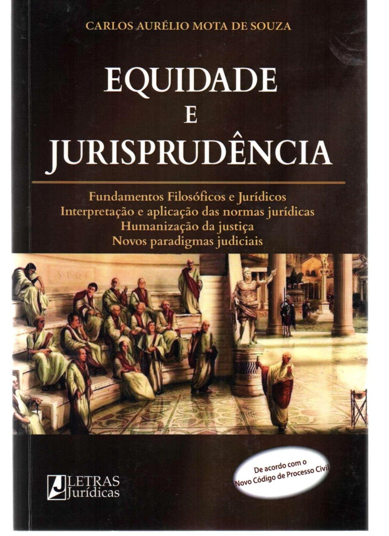 Equidade e Jurisprudência. Fundamentos Filosóficos e Jurídicos