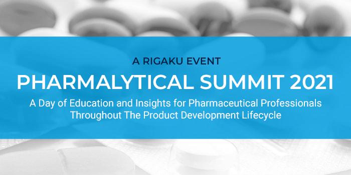 Pharmalytical Summit 2021: A Virtual Forum presented by Rigaku