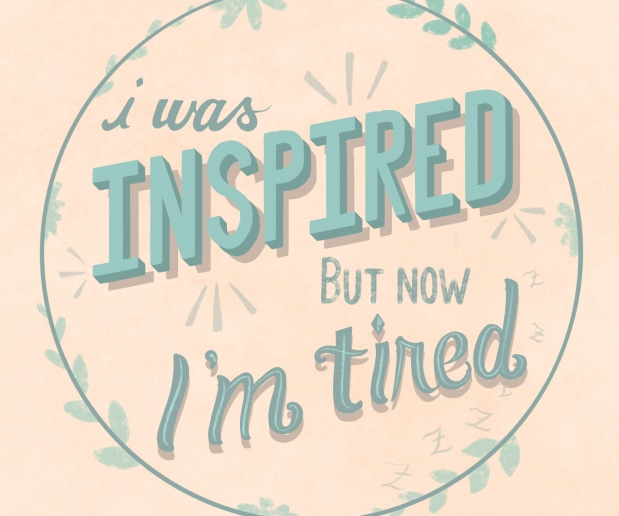 """Photo of """"Inspired but Tired"""" Lettering"""