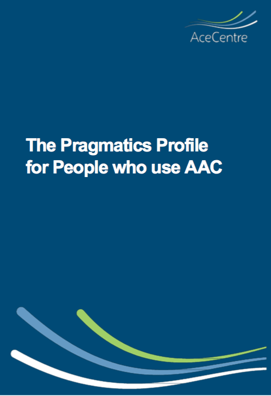 An thumbnail for the post: The Pragmatics Profile for People who use AAC
