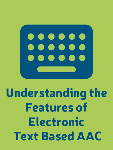 An thumbnail for the post: Understanding the Features of Electronic Text Based AAC