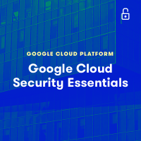 Google Cloud Security Essentials