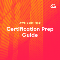 AWS Certification Preparation Guide