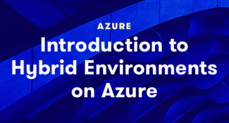 Introduction to Hybrid Environments on Azure