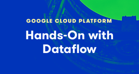 Hands-On with Dataflow