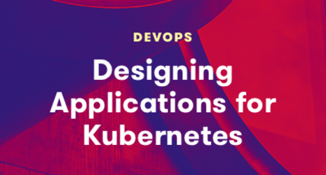 Designing Applications for Kubernetes