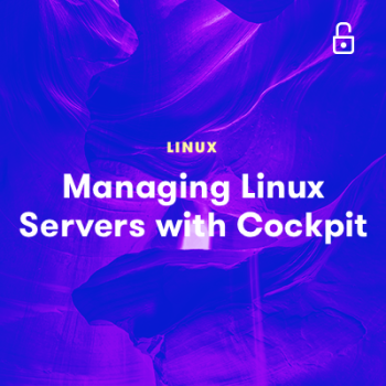 LinuxAcademy - Managing Linux Servers with Cockpit