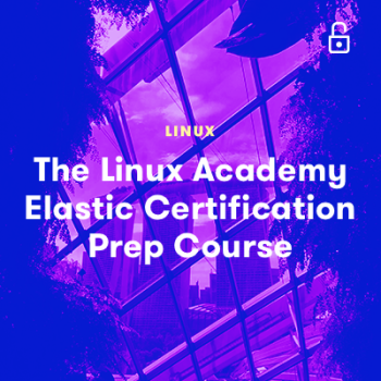 LinuxAcademy - The Linux Academy Elastic Certification Preparation Course