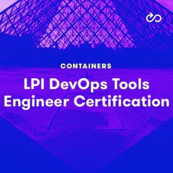 LinuxAcademy - LPI DevOps Tools Engineer Certification