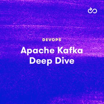 LinuxAcademy - Apache Kafka Deep Dive