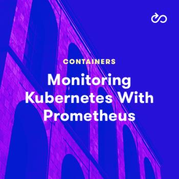 LinuxAcademy - Monitoring Kubernetes With Prometheus