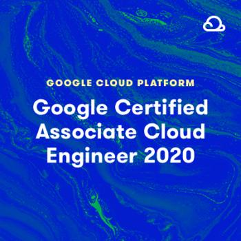 LinuxAcademy - Google Certified Associate Cloud Engineer 2020