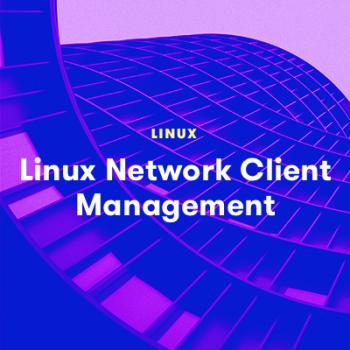 LinuxAcademy - Linux Network Client Management