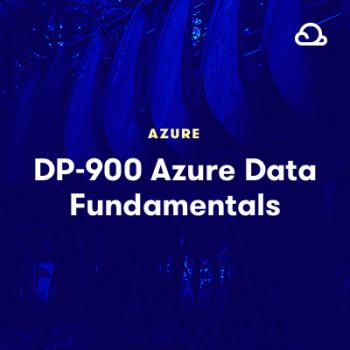 LinuxAcademy - DP-900 Azure Data Fundamentals