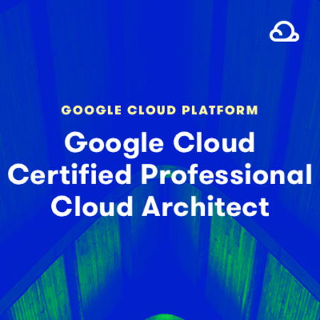Google Cloud Certified Professional Cloud Architect  (LA)