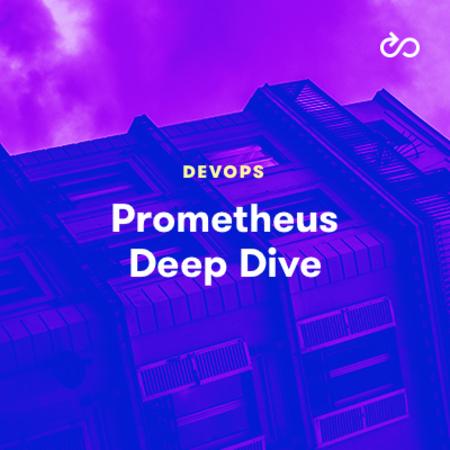 Prometheus Deep Dive
