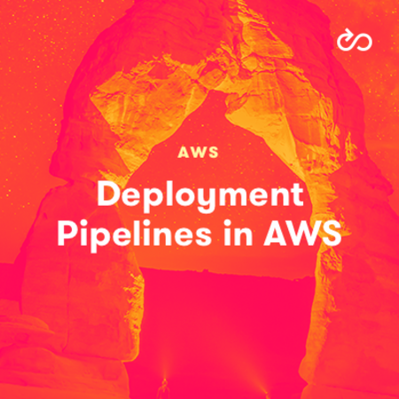 Deployment Pipelines in AWS