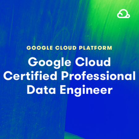 Google Certified Professional Data Engineer