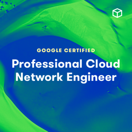 Google Certified Professional Cloud Network Engineer