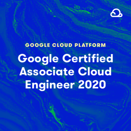 Google Certified Associate Cloud Engineer 2020