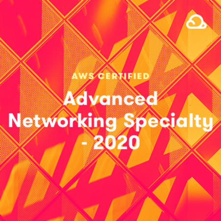 AWS Certified Advanced Networking - Specialty 2020