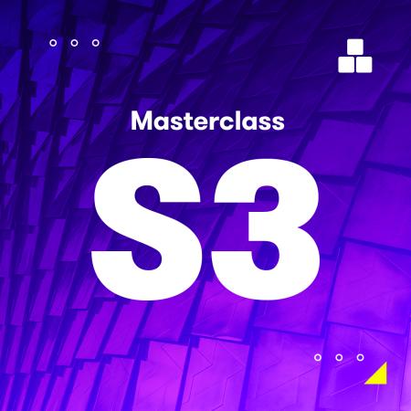 S3 Masterclass