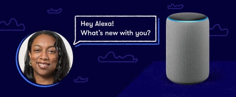 Hey Alexa! What's new with you?