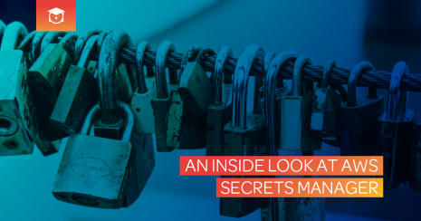 An Inside Look at AWS Secrets Manager