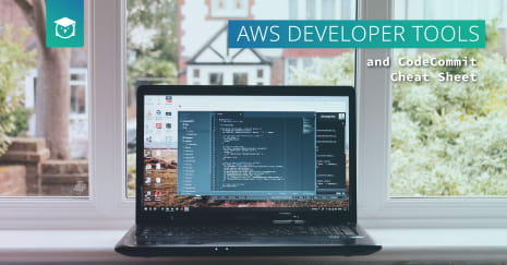 AWS Developer Tools and CodeCommit Cheat Sheet