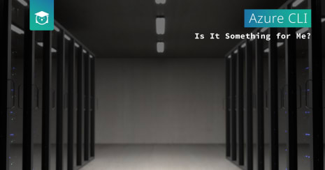 Azure CLI - Is it something for me