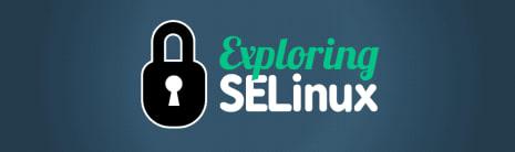 exploring selinux
