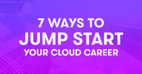 7 ways to jump start your cloud