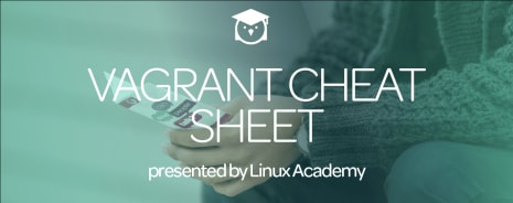 Vagrant Cheat Sheet