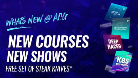 Whats new @ ACG - New courses, new shows, free set of steak knives*