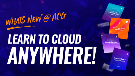 Whats new @ ACG - Learn to cloud anywhere