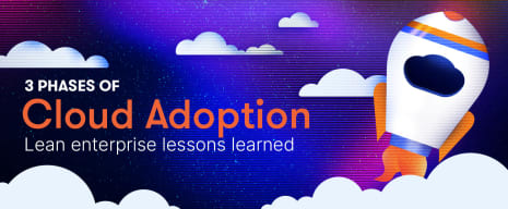 3 phases of cloud adoption - lean enterprise lesson learned