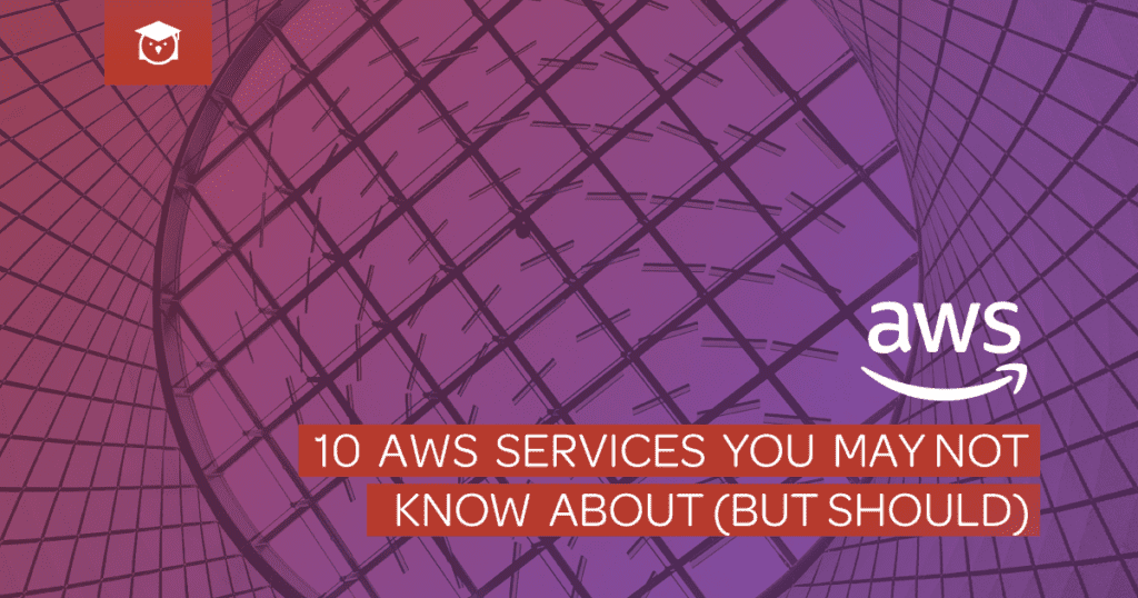AWS services you may not know about
