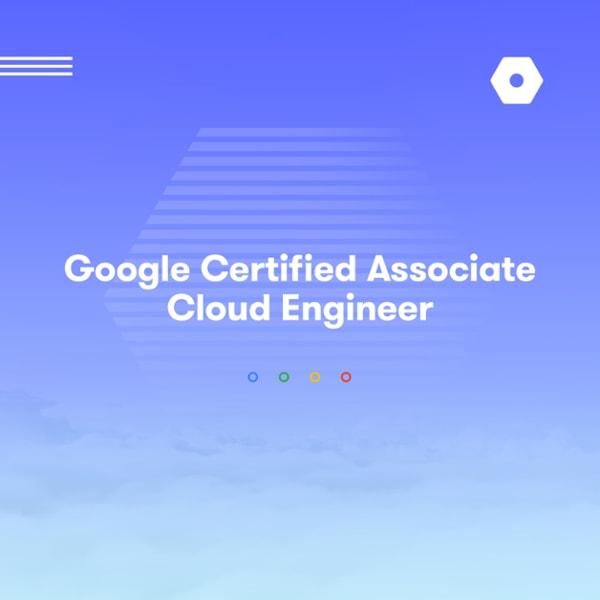 GoogleCertifiedAssociateCloudEngineer
