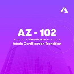 AZ-102 Microsoft Azure Administrator