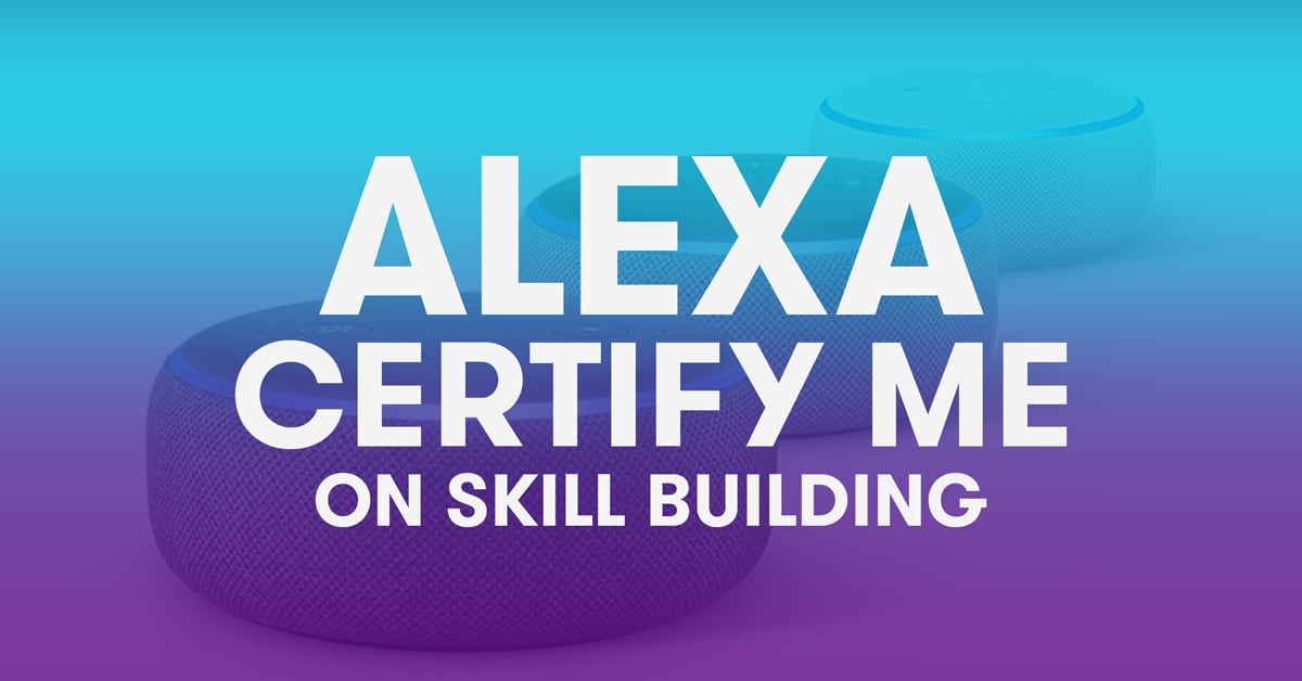Alexa Certify Me on Skill Building