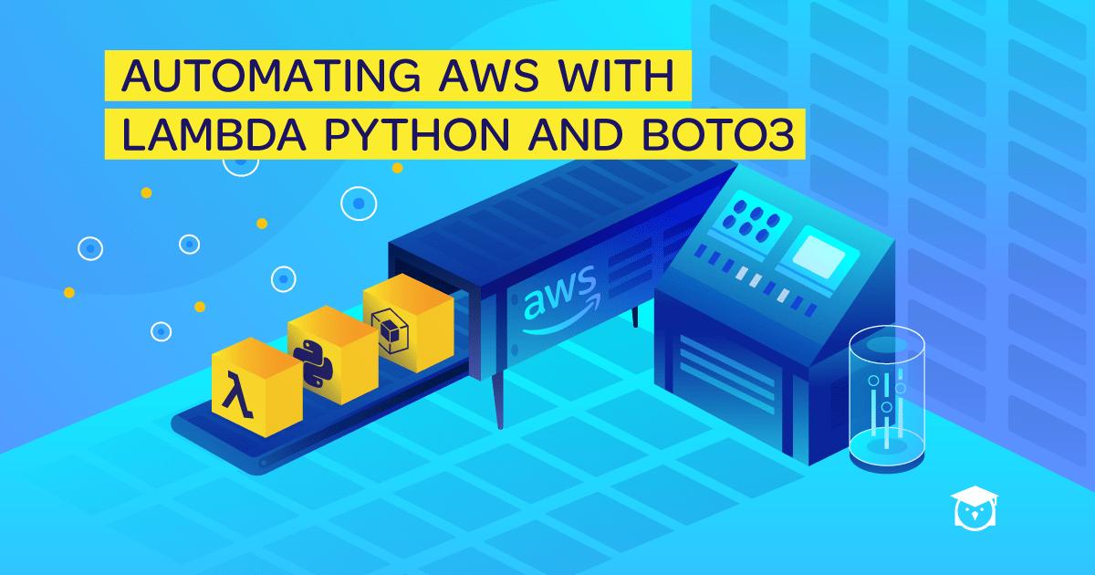 Automating AWS with Lambda Python and Boto3