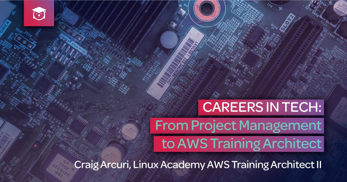 careers in tech from project management to aws training architect