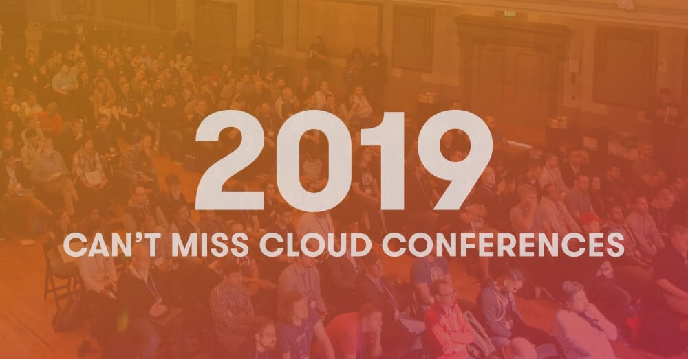 2019 can't miss cloud conferences