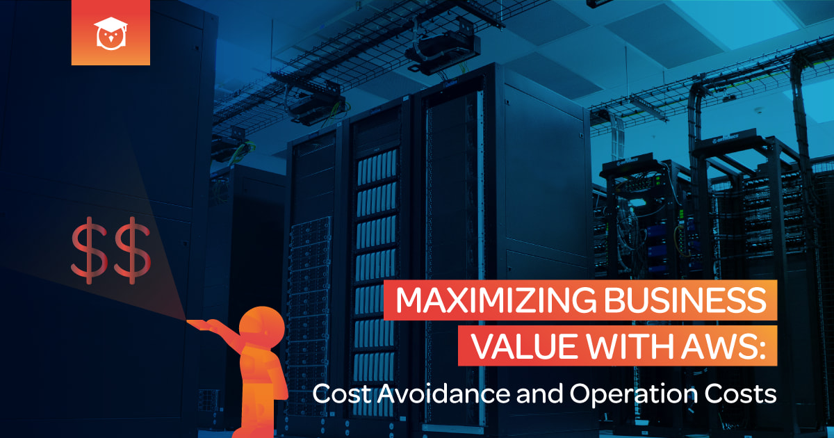 cost avoidance and operational costs maximizing business value with AWS