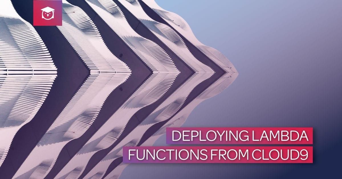deploying lambda functions from cloud9