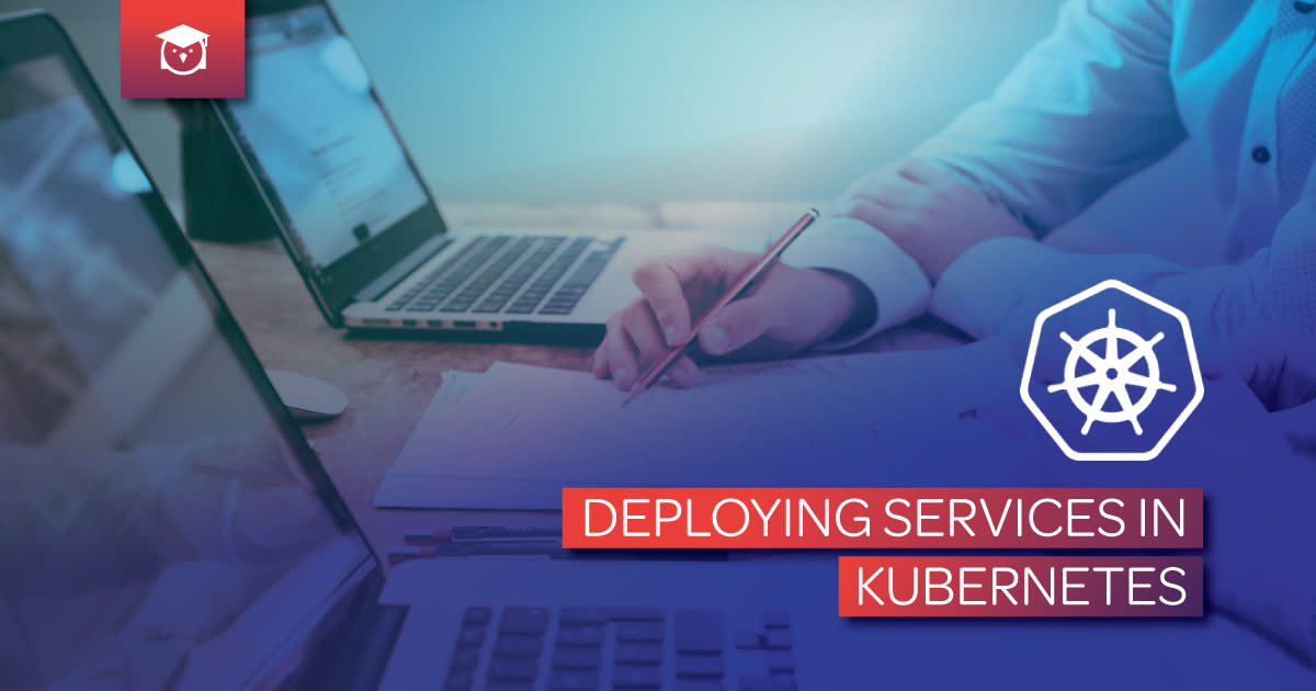 Deploying Services in Kubernetes