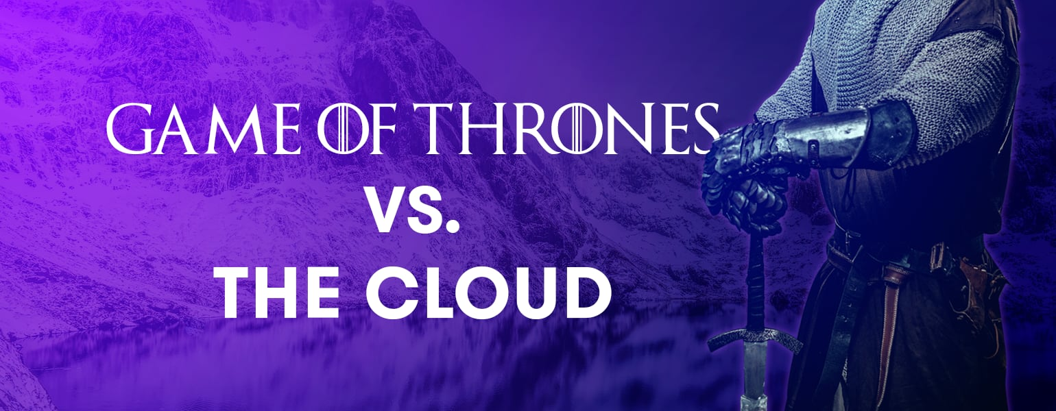 Game of Thrones vs The Cloud