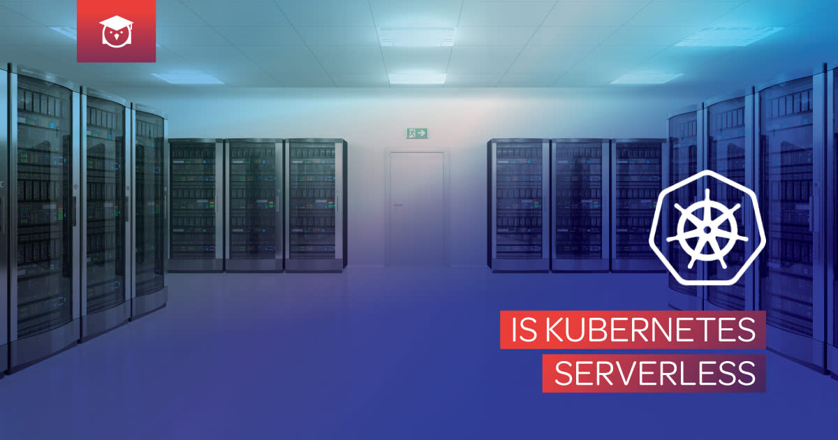 is kubernetes serverless