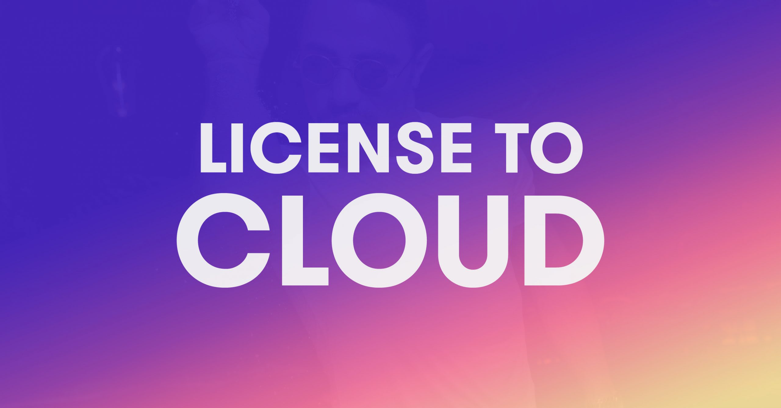 license to cloud